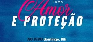 Culto da Família: Amor e Proteção - 24/05/2020