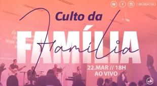 Culto da Família - 22/03/2020