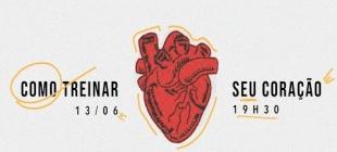 Culto Ativa: Como treinar seu coração - 13/06/2020