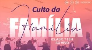 Culto da Família IBG - 05/04/2020